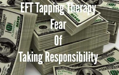 EFT Tapping Therapy: Fear of Taking Responsibility