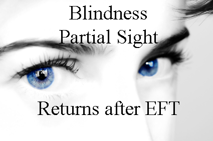 Blindness, Partial Sight returns after EFT