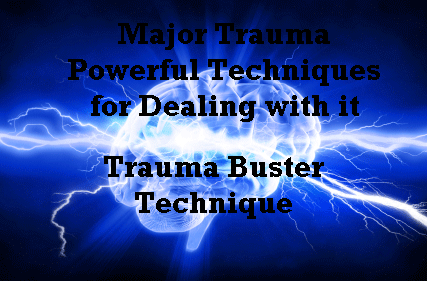 Major Trauma – Powerful Techniques for Dealing with it