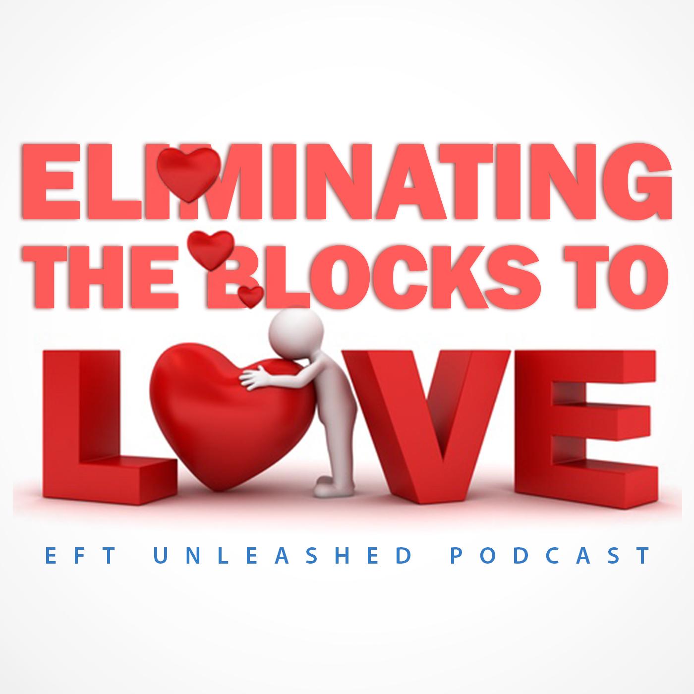 EFT: Eliminating the Blocks to Love